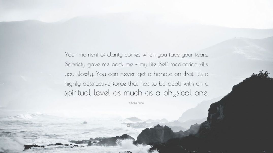 1237280-Chaka-Khan-Quote-Your-moment-of-clarity-comes-when-you-face-your.jpg