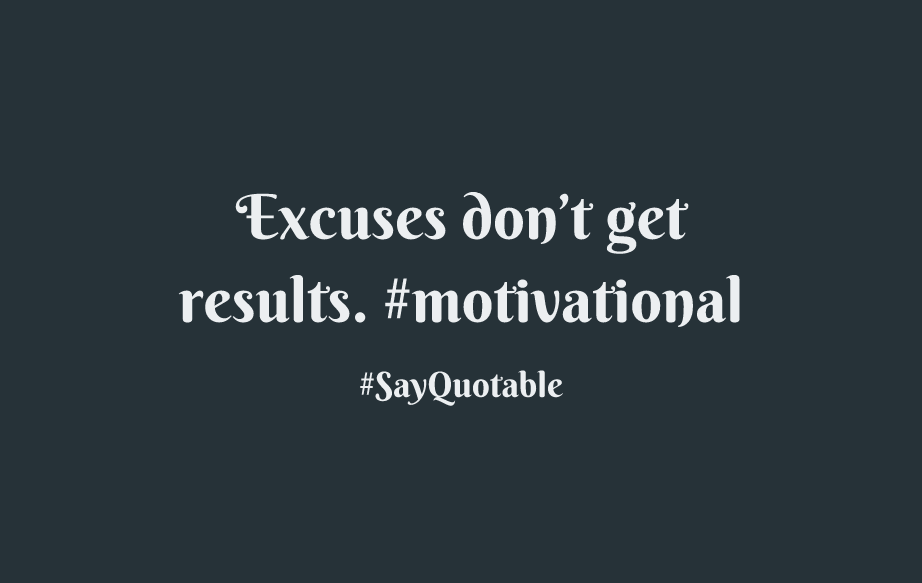3-quote-about-excuses-dont-get-results-motivational-image-black-background